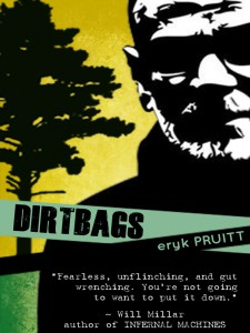 Dirtbags by Eryk Pruitt
