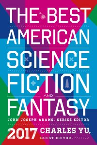 Cover art for Best American Science Fiction and Fantasy 2017