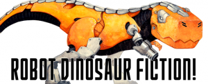 Robot Dinosaur Fiction