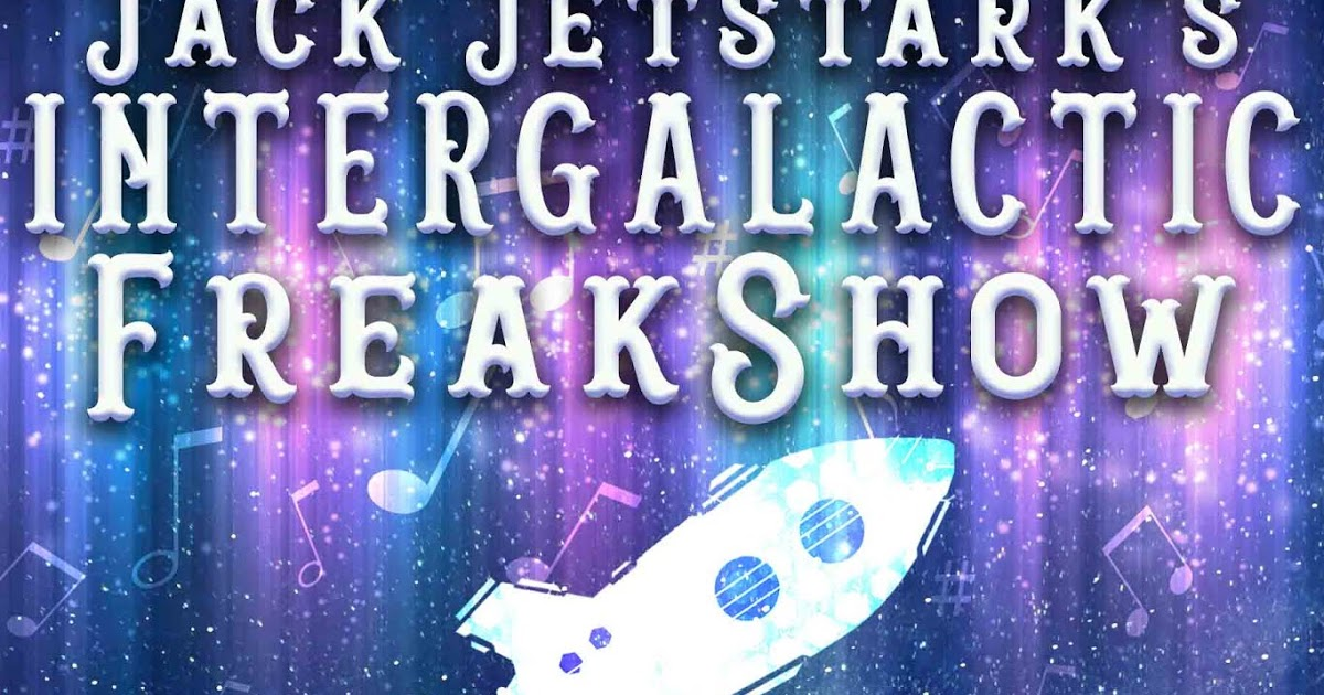 Cover art for Jack Jetstark's Intergalactic Freakshow
